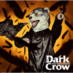 Dark Crow - MAN WITH A MISSION