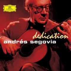 Dedication - Andres Segovia