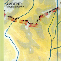Ambient, Vol. 2: The Plateaux Of Mirror - Harold Budd, Brian Eno