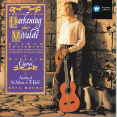 Vivaldi, Warlock & Praetoruis - Christopher Parkening, Academy of St. Martin in the Fields, Iona Brown