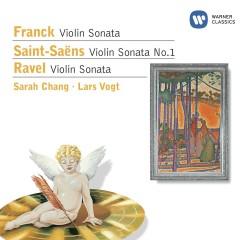 Franck: Violin Sonata - Saint-Saëns: Violin Sonata No.1 - Ravel: Violin Sonata - Sarah Chang, Lars Vogt
