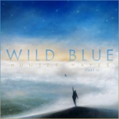 Wild Blue, Part I - Hunter Hayes