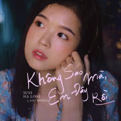 Không Sao Mà, Em Đây Rồi (Single) - Suni Hạ Linh, Lou Hoàng