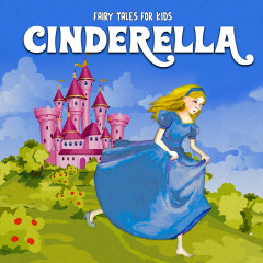 Cinderella - Fairy Tales for Kids