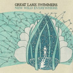 New Wild Everywhere (Commentary) - Great Lake Swimmers