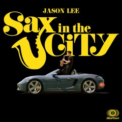 Sax In The City - Jason Lee