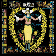 Sweetheart Of The Rodeo (Legacy Edition) - The Byrds