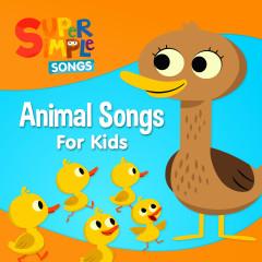 Animal Songs for Kids - Super Simple Songs