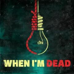 When I'm Dead - Comet Kid