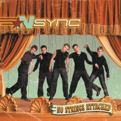 No Strings Attached - *NSync