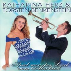 Spiel Mir Das Lied Vom Abschied - Katharina Herz, Torsten Benkenstein