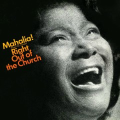 Sings the Gospel Right Out of the Church - Mahalia Jackson