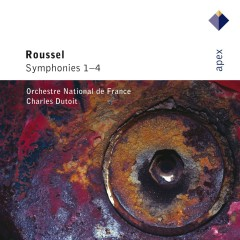 Roussel : Symphonies Nos 1 - 4 - Charles Dutoit