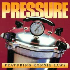 Pressure (feat. Ronnie Laws) - Pressure, Ronnie Laws
