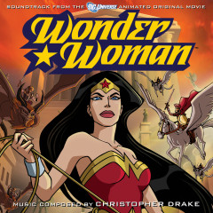 Wonder Woman (Soundtrack to the Animated Movie) - Christopher Drake