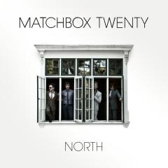 North (Deluxe Edition) - Matchbox Twenty