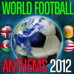 World Football Anthems 2012 - Various Artists