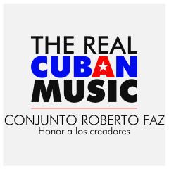 Honor a los creadores (Remasterizado) - Conjunto Roberto Faz