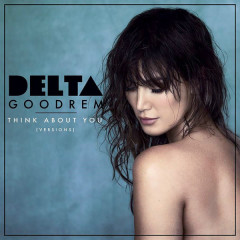 Think About You (Versions) - Delta Goodrem