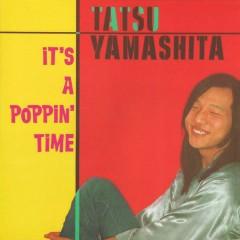 It's A Poppin' Time - Tatsuro Yamashita
