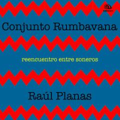 Reencuentro Entre Soneros (Remasterizado) - Conjunto Rumbavana