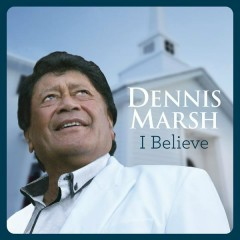 I Believe - Dennis Marsh