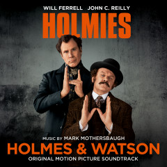 Holmes & Watson (Original Motion Picture Soundtrack) - Mark Mothersbaugh
