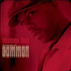 thisisme then: the best of common - Common