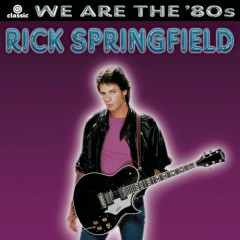 We Are The '80s - Rick Springfield