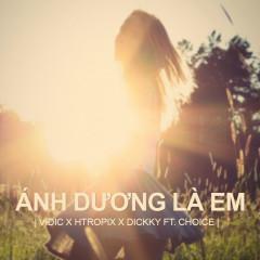 Ánh Dương Là Em (Single) - Vidic, HTropix, Choice