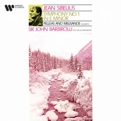 Sibelius: Symphony No. 1, Op. 39 & Suite from Pelleás et Mélisande, Op. 46 - Sir John Barbirolli