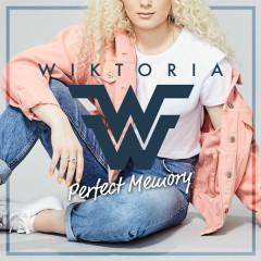 Perfect Memory (Single) - Wiktoria