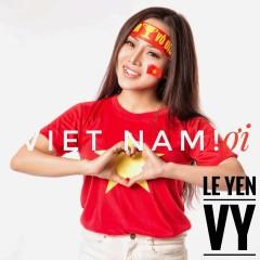 Việt Nam Ơi (Single) - Lê Yến Vy