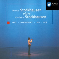 Markus Stockhausen Plays Karlheinz Stockhausen - Markus Stockhausen
