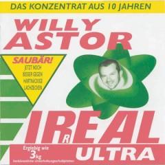 Irreal Ultra - Das Konzentrat aus 10 Jahren - Willy Astor