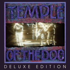Temple Of The Dog (Deluxe Edition) - Temple Of The Dog