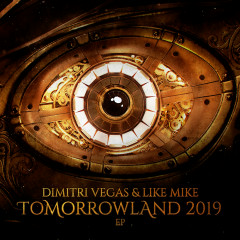 Tomorrowland 2019 EP - Dimitri Vegas & Like Mike