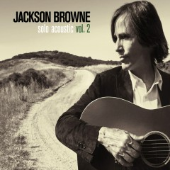 Solo Acoustic Volume 2 - Jackson Browne