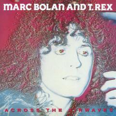 Across The Airwaves - T. Rex