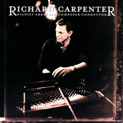 Richard Carpenter: Pianist, Arranger, Composer, Conductor - Richard Carpenter