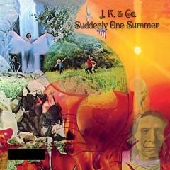 Suddenly One Summer - J.K. & Co.