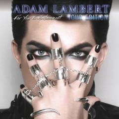 For Your Entertainment (Tour Edition) - Adam Lambert