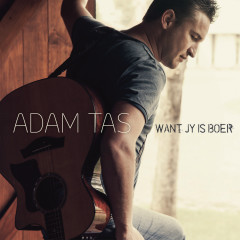 Want Jy is Boer - Adam Tas