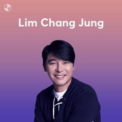 Những Bài Hát Hay Nhất Của Lim Chang Jung