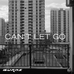 Can't Let Go - BURNS