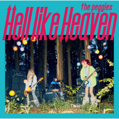 Hell Like Heaven - the peggies