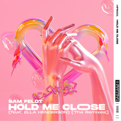 Hold Me Close (feat. Ella Henderson) [The Remixes]