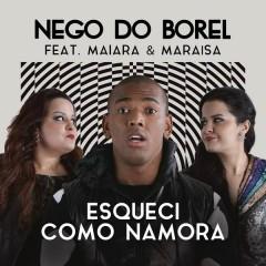 Esqueci Como Namora - Nego do Borel,Maiara & Maraisa