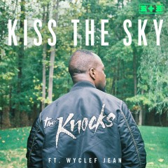 Kiss The Sky (feat. Wyclef Jean) - The Knocks, Wyclef Jean