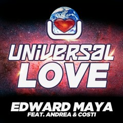 Universal Love (feat. Andrea & Costi) - Edward Maya, Andrea, Costi